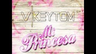 VIKEYTOM - MI PRINCESA -PROD. By EL PROFESOR X - OFICIAL AUDIO