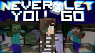 "♪ ""Never Let You Go"" - Minecraft Song & Animation"
