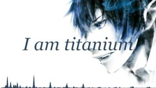 Nightcore - Titanium (Male version)