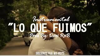(BEAT) LO QUE FUIMOS - Instrumental de rap romantico desamor 2018 | Guitar Sad | DaniRnB