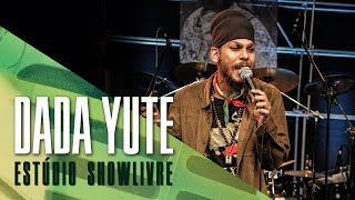 """House of the tise sun"" - Dada Yute no Estúdio Showlivre 2017"