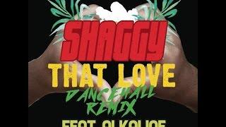 Shaggy X Alkaline - That Love (Dancehall Remix) - November 2016