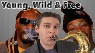 Young, Wild & Free - Tenor Saxophone - Snoop Dogg & Wiz Khalifa - BriansThing