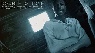 Double O Tone - Crazy Ft BHE Stan (Music Video) KB Films