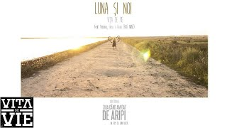 Vita de Vie - Luna si noi (feat. Blue Noise) / Ziua cand am dat de aripi OST