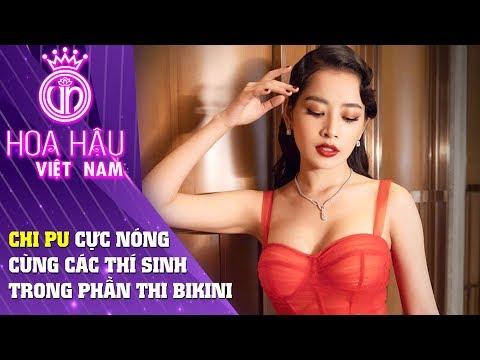 Hoa hậu Việt Nam | Chi Pu cực nóng cùng các thí sinh trong phần thi Bikini