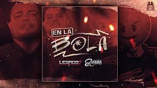 """Legado 7 Ft El De La Guitarra - En La Bola (2018) """"Exclusivo"""""""