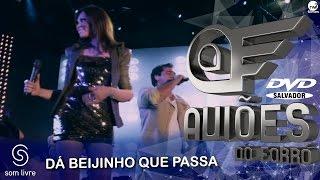 Aviões do Forró - DVD Ao Vivo em Salvador - Dá Beijinho que Passa