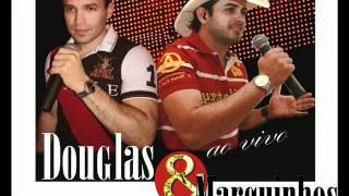 SEI LA _ DOUGLAS E MARQUINHOS (Inédita 2011)