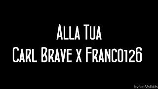 Alla Tua - Carl Brave x Franco 126 • Testo