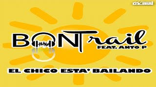 Ban Trail Ft. Anto P. - El Chico Esta' Bailando (Radio Edit - Video Cover)
