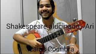 Shakespeare alucinado - Ari (COVER Izaias Coimbra)