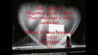 Julio Iglesias - Chegamos tarde os Dois (Continuar o meu caminho)