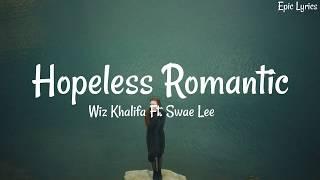 Wiz Khalifa   Hopeless Romantic Ft  Swae Lee Lyrics Video