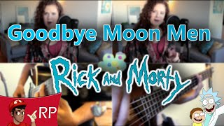 Goodbye Moon Men (Rick and Morty) || Cover by Ro Panuganti & Julia Henderson