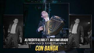 Alfredito Olivas Ft. Maximo Grado - Catarino y Los Rurales (En Vivo Con Banda 2017)