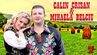 Calin Crisan & Mihaela Belciu - Nu ai ochi sa ma mai vezi (NOU)