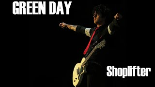 Green Day - Shoplifter (lyrics)