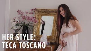 Her Style: Teca Toscano