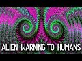Inter-dimensional Warning To All Humans
