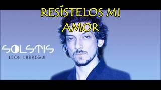 Resistolux - León Larregui