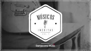 MINHA ALMA IMPLORA - INÉDITAS DAMASCENO MUSIC