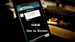 CoReK - Diss na Kuriera (Spontan)