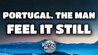 Portugal. The Man - Feel It Still (Lyrics / Lyric Video)