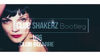 U96 - Club Bizarre (Club ShakerZ Bootleg) [2017]