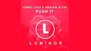 Jowel Cole & Adrian Alter - Push It (Official Teaser Video)