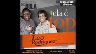 MC Bola Part. Léo Rodriguez - Ela é Top 2013