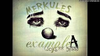 Merkules - ''Example A'' (The Jokerr Diss)
