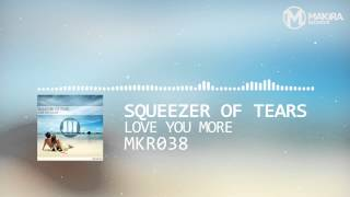 [MKR038] Squeezer Of Tears - Love You More