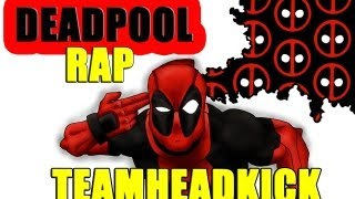 DEADPOOL RAP | TEAMHEADKICK (Lyrics)