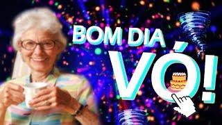 EDIÇÃO DORGAS | BOM DIA VÓ!