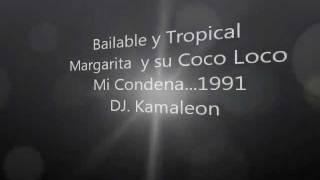 Mi Condena - Margarita y su Coco Loco (La Original)