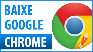 Como Baixar e Instalar Google Chrome para Windows 10 64-Bits