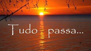 TUDO PASSA - Chico Xavier