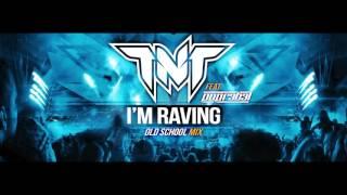 TNT Feat Popr3b3l - I'm Raving  (Old School Mix)