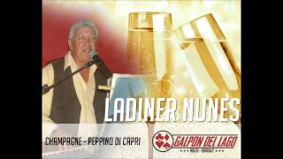 Champagne - LADINER NUNES (Cover Peppino Di Capri)