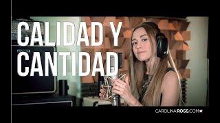 Calidad y cantidad - La arrolladora banda el Limón (Carolina Ross cover)
