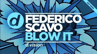 Federico Scavo - Blow It (Smoothies Remix)