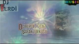 DJ FERDİ - şafak türküsü