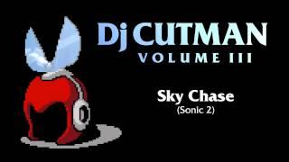 Dj CUTMAN - Sky Chase (Sonic 2 Remix) - Volume III