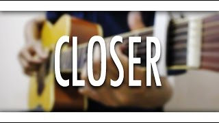 The Chainsmokers - Closer ft Hasley (Fingerstyle Guitar Cover)