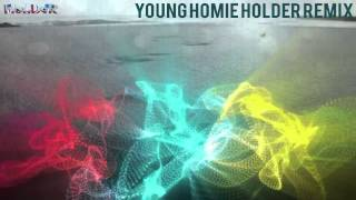 #1 Holder Remix young homie chris rene