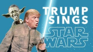 Donald Trump Sings 4 Star Wars Songs