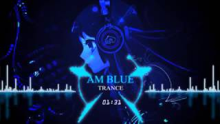 Trance - Am Blue (Edited)[Extended]