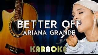 Better Off - Ariana Grande | Acoustic Guitar Karaoke Instrumental Lyrics Cover