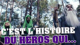 C'EST L'HISTOIRE DU HÉROS QUI...